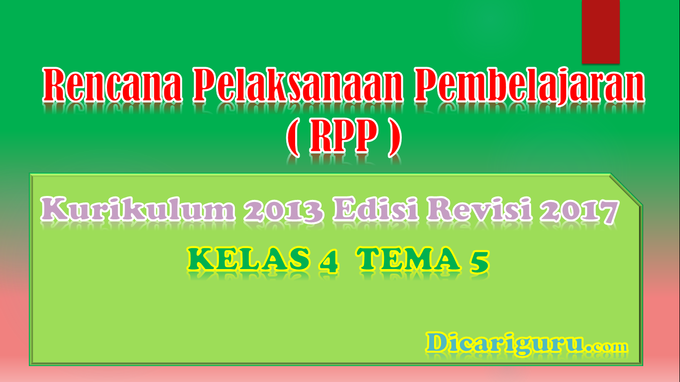 Download RPP Kelas 4 Tema 5 Kurikulum 2013 Revisi 2017