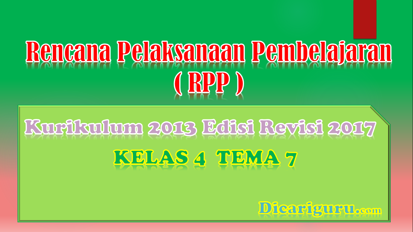 Download RPP Kelas 4 Tema 7 Kurikulum 2013 Revisi 2017