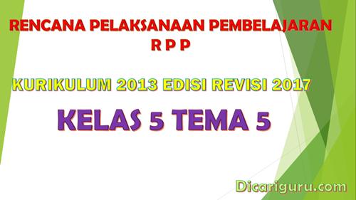 Download RPP Kelas 5 Tema 5 Kurikulum 2013 Revisi 2017