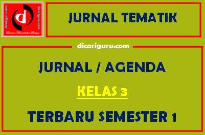 Jurnal Pembelajaran Kelas 3 Semester 1 Tematik Tahun 2021