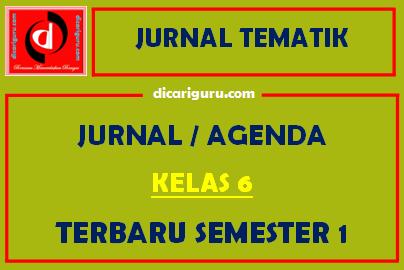 Jurnal Pembelajaran Kelas 6 Semester 1 Tematik Tahun 2021