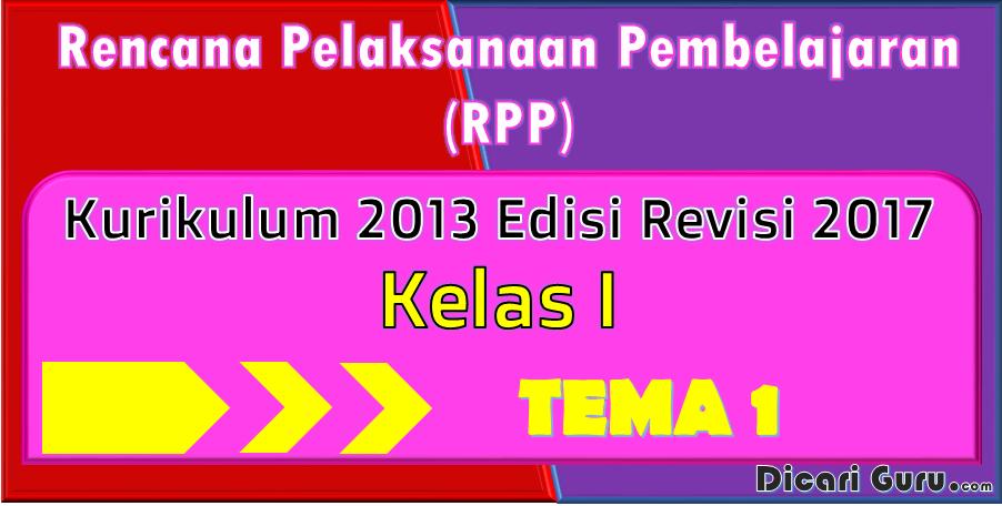 Download RPP Kelas 1 Tema 1 Kurikulum 2013 Revisi 2017