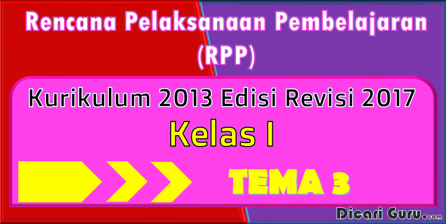 Download RPP Kelas 1 Tema 3 Kurikulum 2013 Revisi 2017