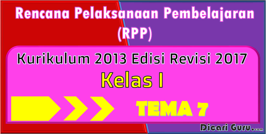 Download RPP Kelas 1 Tema 7 Kurikulum 2013 Revisi 2017