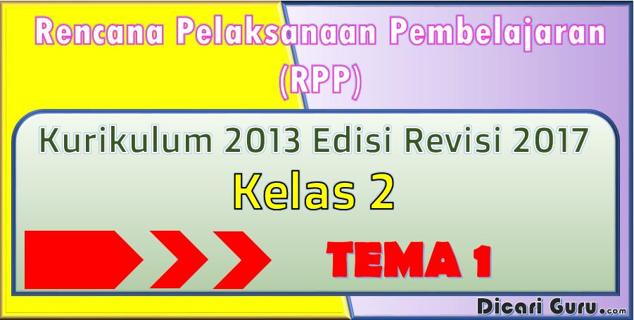 RPP Kelas 2 Tema 1 Kurikulum 2013 Revisi 2017