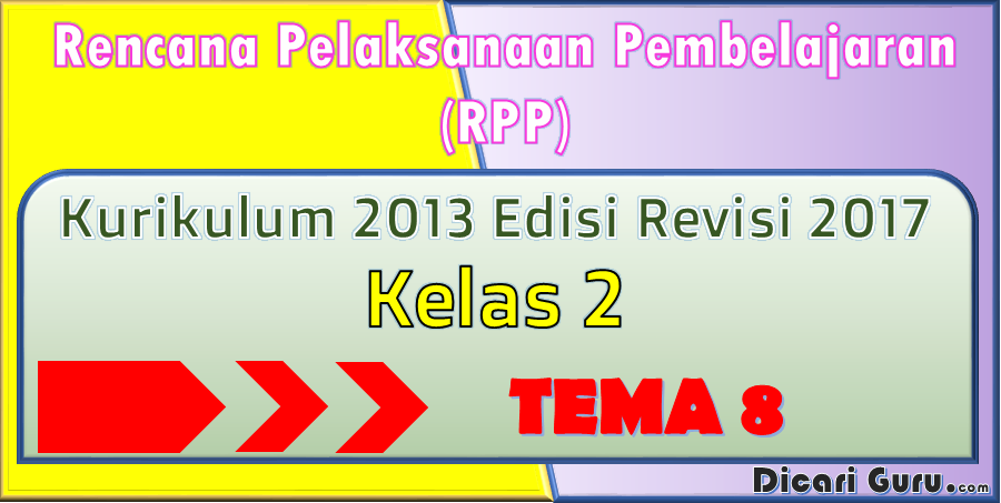 Download RPP Kelas 2 Tema 8 Kurikulum 2013 Revisi 2017