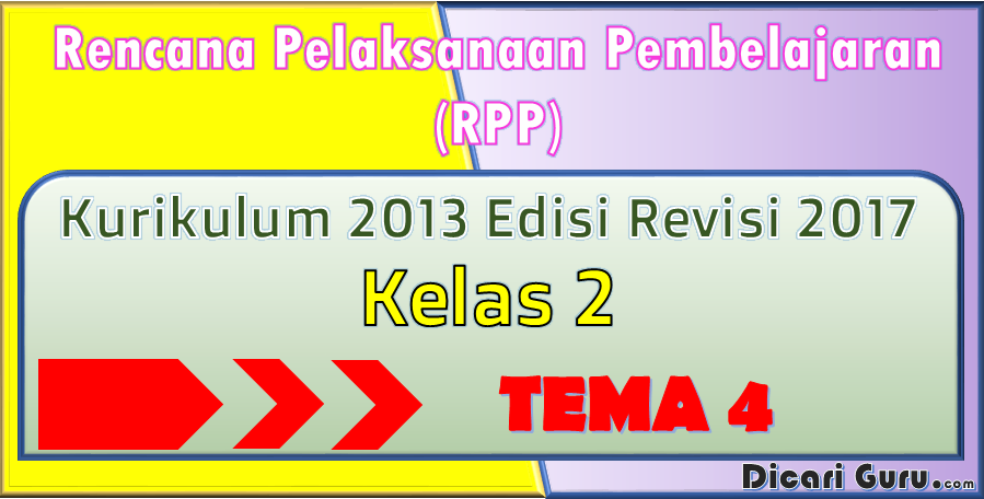 Download RPP Kelas 2 Tema 4 Kurikulum 2013 Revisi 2017