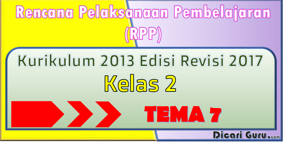 Download RPP Kelas 2 Tema 7 Kurikulum 2013 Revisi 2017