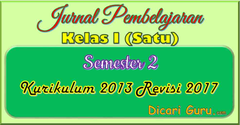 Jurnal Pembelajaran Kelas 1 SD Semester 2 Kurikulum 2013 Revisi 2017