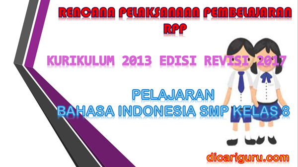 Download RPP SMP Bahasa Indonesia Kelas 8 Kurikulum 2013 Revisi 2017