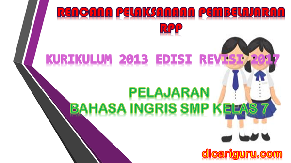 Download RPP Bahasa Ingris SMP Kelas 7 Kurikulum 2013 Revisi 2017