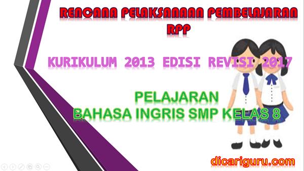 Download RPP Bahasa Ingris SMP Kelas 8 Kurikulum 2013 Revisi 2017
