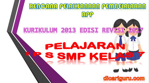 Download RPP IPS SMP Kelas 7 Kurikulum 2013 Revisi 2017