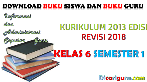 Download Buku Kurikulum 2013 Kelas 6 Revisi 2018 Semester 1