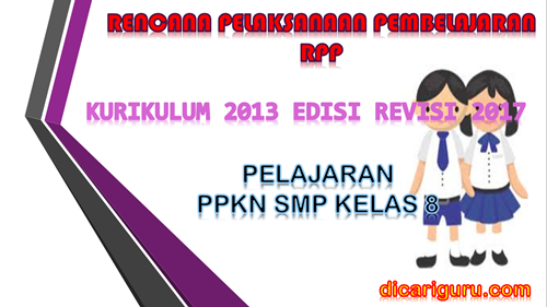 Download RPP PKN SMP Kelas 8 Kurikulum 2013 Revisi 2017