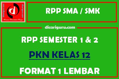 RPP 1 Lembar PKN Kelas 12 Lengkap Semester 1 dan 2