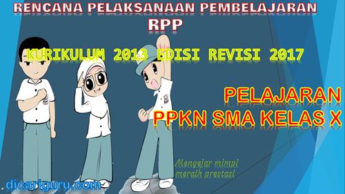 Download RPP PPKN SMA / SMK Kelas 10 Kurikulum 2013 Revisi 2017