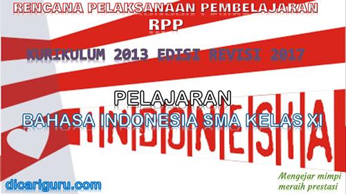 Download RPP BAHASA INDONESIA SMA / SMK Kelas 11 Kurikulum 2013 Revisi 2017