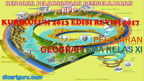 Download RPP GEOGRAFI SMA / SMK Kelas 11 Kurikulum 2013 Revisi 2017
