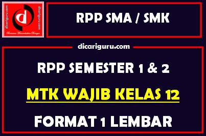 RPP 1 Lembar MTK Wajib Kelas 12 Lengkap Semester 1 dan 2