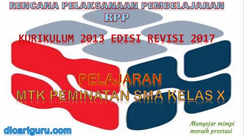 Download RPP MTK PEMINATAN SMA / SMK Kelas 10 Kurikulum 2013 Revisi 2017