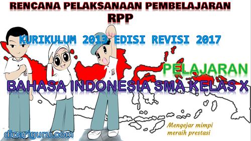 Download RPP BAHASA INDONESIA SMA / SMK Kelas 10 Kurikulum 2013 Revisi 2017