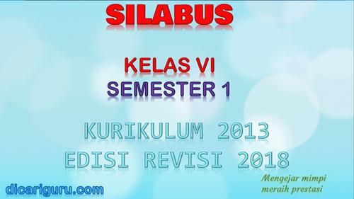 Download Silabus K13 Kelas 6 Revisi 2018 Semester 1