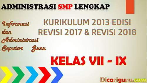 DOWNLOAD ADMINISTRASI SMP LENGKAP KELAS 7, 8 DAN 9 K13 Revisi 2017 Dan Revisi 2018