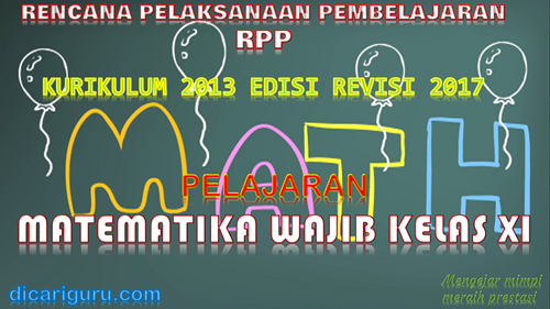 Download RPP MTK WAJIB SMA / SMK Kelas 11 Kurikulum 2013 Revisi 2017