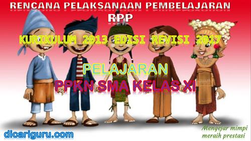 Download RPP PPKN SMA / SMK Kelas 11 Kurikulum 2013 Revisi 2017