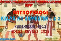 Download RPP Antropologi Kelas XII Kurikulum 2013 SMA/SMK Revisi 2018