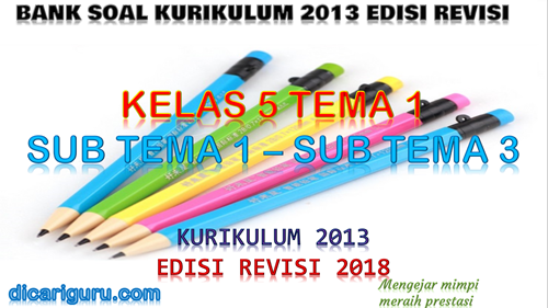 Download Bank Soal Kelas 5 Tema 1 K13 Revisi 2018