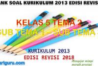 Download Bank Soal Kelas 5 Tema 2 K13 Revisi 2018