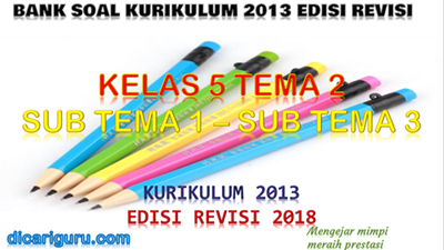 Download Bank Soal Kelas 5 Tema 2 K13 Revisi 2018