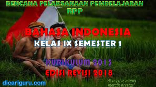 Download RPP Bahasa Indonesia Kelas IX K13 Edisi Revisi 2018 Semester 1