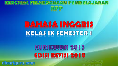 Download RPP Bahasa Ingris Kelas IX K13 Edisi Revisi 2018 Semester 1