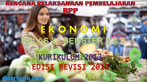 Download RPP Ekonomi Kelas XII Kurikulum 2013 SMA/SMK Revisi 2018