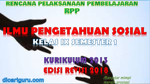 Download RPP IPS Kelas IX K13 Edisi Revisi 2018 Semester 1