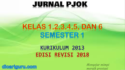 Download Jurnal PJOK Kelas 1,2,3,4,5 dan 6 K13 Revisi 2018 Semester 1