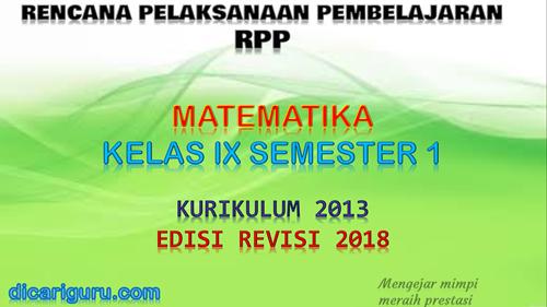 Download RPP Matematika Kelas IX K13 Edisi Revisi 2018 Semester 1