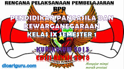 Download RPP PPKN Kelas IX K13 Edisi Revisi 2018 Semester 1