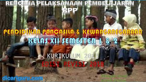 Download RPP PPKN Kelas XII Kurikulum 2013 SMA/SMK Revisi 2018