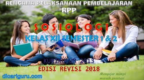 Download RPP Sosiologi Kelas XII Kurikulum 2013 SMA/SMK Revisi 2018
