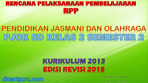 Download RPP PJOK K13 SD Kelas 2 Semester 2 Revisi 2018