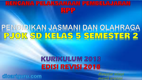 Download RPP PJOK K13 SD Kelas 5 Semester 2 Revisi 2018