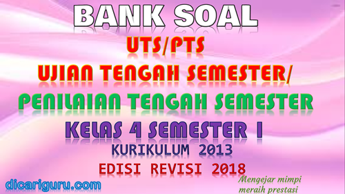 Download soal UTS/PTS Kelas 4 Semester 1 K13 Revisi 2018