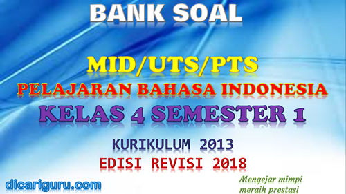 Download soal UTS/PTS Bahasa Indonesia Kelas 4 Semester 1 K13 Revisi 2018