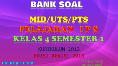 Download soal UTS/PTS IPS Kelas 4 Semester 1 K13 Revisi 2018