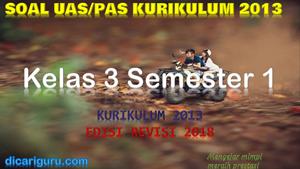 Soal PAS Kelas 3 Semester 1