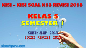 Kisi-Kisi Soal K13 Kelas 5 Semester 1